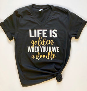 Life is Golden When You Have a Doodle  T-Shirt