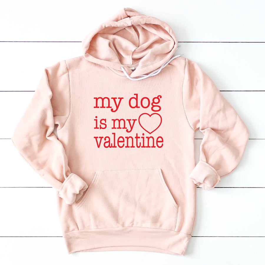 My Dog is my Valentine Pullover Hooded Sweatshirt