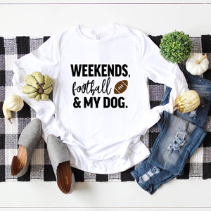 Weekends, Football and My Dog Long Sleeve Tee