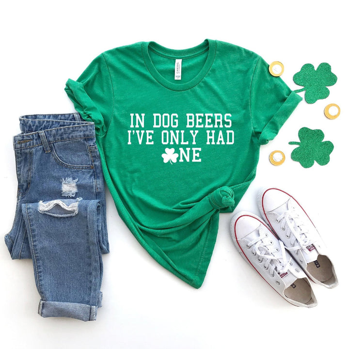 In Dog Beers I've Only Had One Crewneck T-shirt