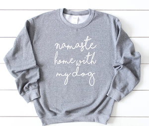 Namaste Home With My Dog Crewneck Sweatshirt
