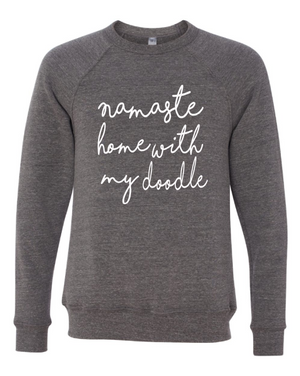 Namaste Home With My Doodle Fleece Sweatshirt