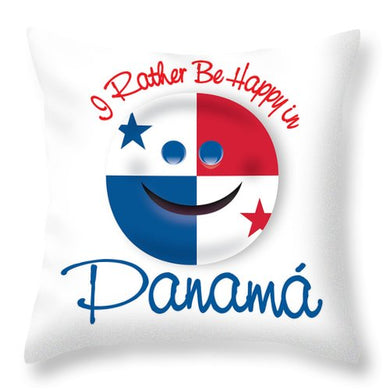 Panama Pillow I Rather Be Happy In Panama