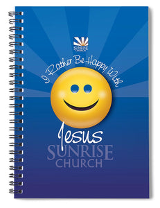 I Rather Be Happy With Jesus Sunrise - Spiral Notebook