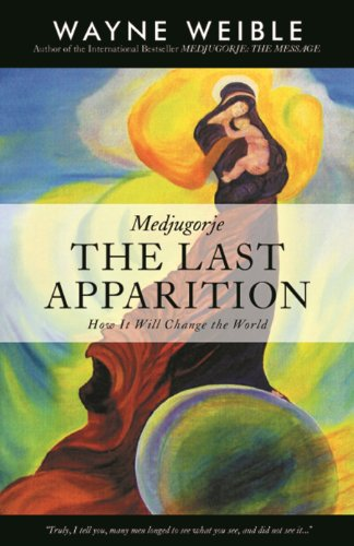 Medjugorje: THE LAST APPARITION
