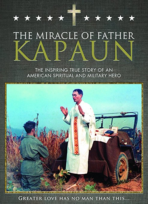 The Miracle of Father Kapaun: The Inspiring True Story of an American Spiritual and Military Hero