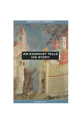 An Exorcist Tells His Story - by Fr. Gabriele Amorth