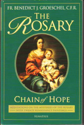 The Rosary: Chain of Hope by Groeschel