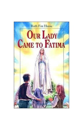 Our Lady Came to Fatima by Hume
