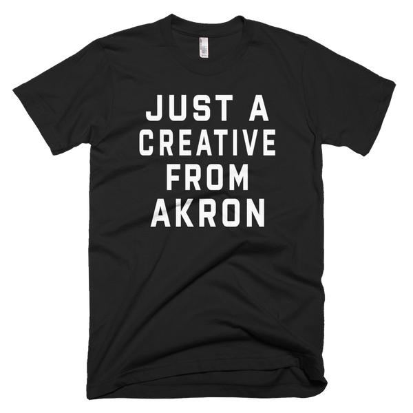 JUST A CREATIVE FROM AKRON | BLACK & WHITE T-Shirt - We Care Tees