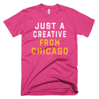 JUST A CREATIVE FROM CHICAGO T-Shirt