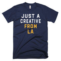 JUST A CREATIVE FROM LA T-Shirt