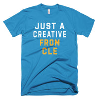 JUST A CREATIVE FROM CLE T-Shirt - We Care Tees
