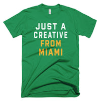 JUST A CREATIVE FROM MIAMI T-Shirt - We Care Tees