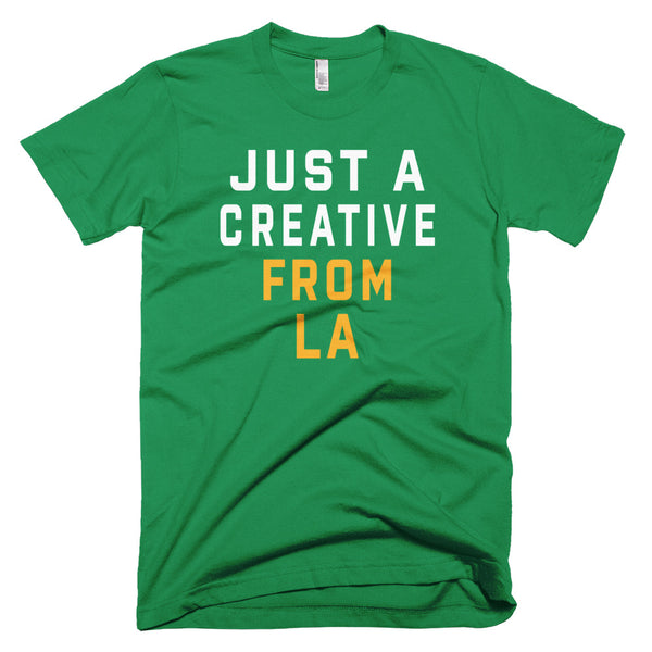 JUST A CREATIVE FROM LA T-Shirt - We Care Tees