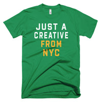 JUST A CREATIVE FROM NYC T-Shirt - We Care Tees