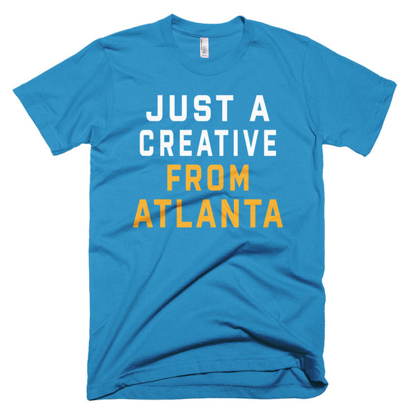 JUST A CREATIVE FROM ATLANTA T-Shirt