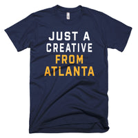 JUST A CREATIVE FROM ATLANTA T-Shirt - We Care Tees
