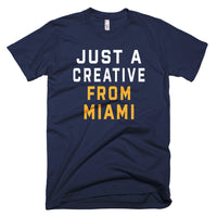JUST A CREATIVE FROM MIAMI T-Shirt