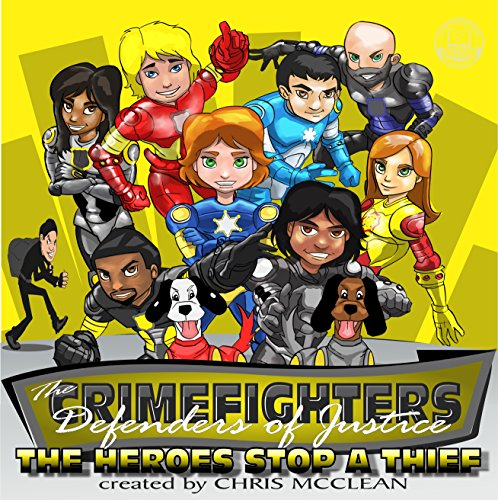 The CrimeFighters: The Heroes Stop a Thief (The CrimeFighters Safety Books Book 3)