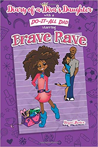Diary of a Diva's Daughter with a DO-IT-ALL Dad starring Brave Rave: Diary of Brave Rave (Volume 1)