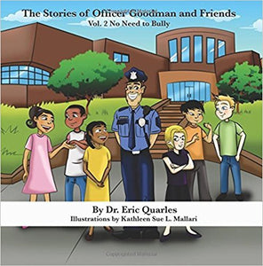 The Stories of Officer Goodman and Friends Vol. 2: No Need to Bully (Volume 2)