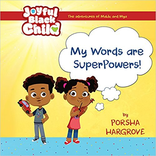 The Adventures of Malik and Mya: My Words are Super Powers (Joyful Black Child)