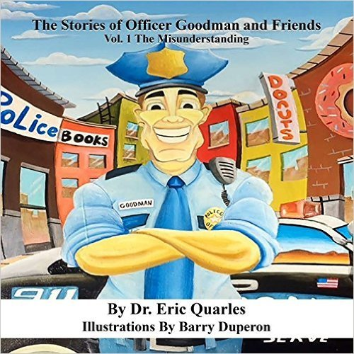 The Stories of Officer Goodman and Friends (The Misunderstanding) (Volume 1)