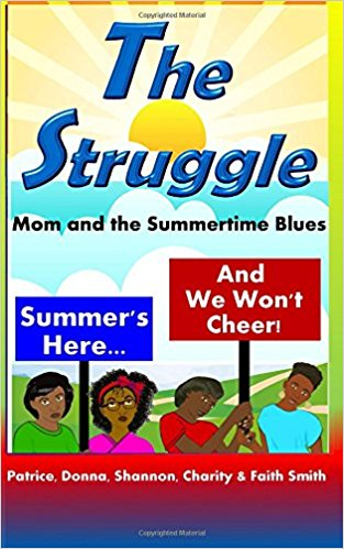 The Struggle: Mom and the Summertime Blues (The Struggle Books) (Volume 1)
