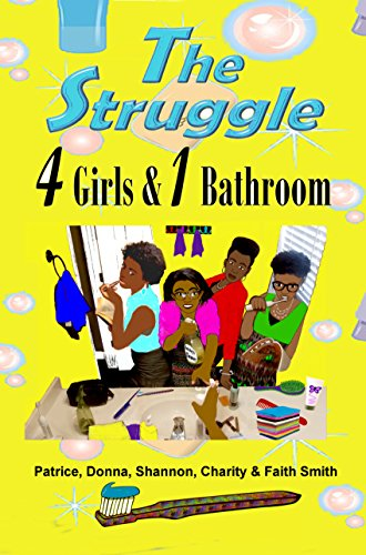 The Struggle: 4 Girls & 1 Bathroom (The Struggle Books Book 2)
