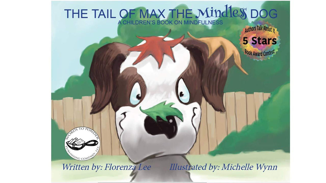 The Tail of Max the Mindless Dog, A Children's Book on Mindfulness