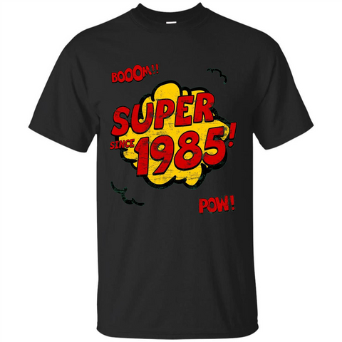 Birthday Gift T-shirt Super Since 1985 Black / S Custom Ultra Tshirt - WackyTee