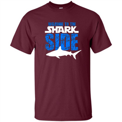 Welcome To The Shark Side T-Shirt Funny Shark T-Shirt Custom Ultra Tshirt - WackyTee