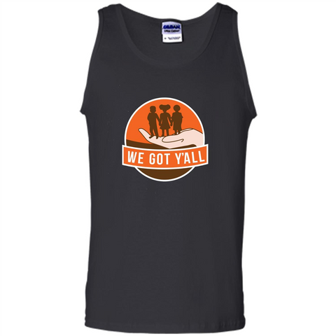 We Got Y'all T-shirt Black / S Tank Top - WackyTee