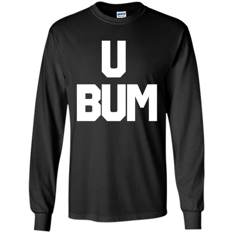 U Bum T-shirt Anti President Black / S LS Ultra Cotton Tshirt - WackyTee