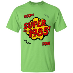 Birthday Gift T-shirt Super Since 1985 Custom Ultra Tshirt - WackyTee