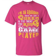 Aquarius T-shirt Im An Aquarius Treat Me Like A Queen Custom Ultra Tshirt - WackyTee