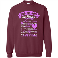 For My Son In Heaven T-shirt I Hide My Tears Printed Crewneck Pullover Sweatshirt 8 oz - WackyTee