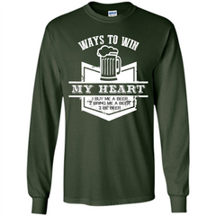 Beer T-shirt Ways To Win My Heart LS Ultra Cotton Tshirt - WackyTee