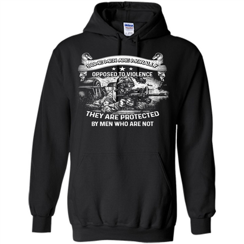Military T-shirt. Some Men Are Morally Opposed To Violence They Are Protected By Men Who Are Not Black / S Pullover Hoodie 8 oz - WackyTee