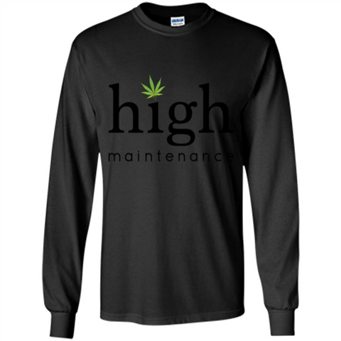 Funny High Maintenance T-shirt Black / S LS Ultra Cotton Tshirt - WackyTee