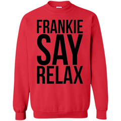 Music Lover T-shirt Frankie Say Relax Printed Crewneck Pullover Sweatshirt 8 oz - WackyTee