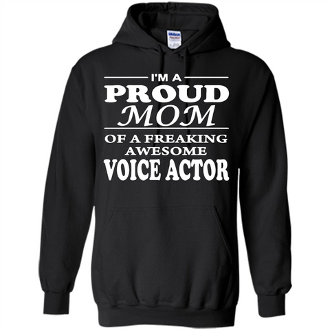 Funny Mommy Gift T-shirt Proud Mom Of A Voice Actor T-shirts Black / S Pullover Hoodie 8 oz - WackyTee