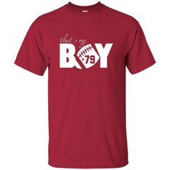 That's My Boy #79 T-Shirt Football Fan Custom Ultra Tshirt - WackyTee