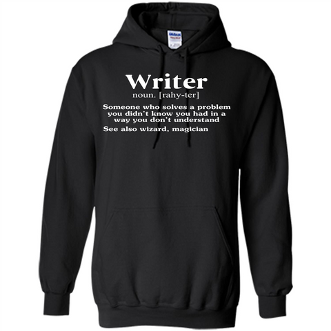 Definition T-shirt Writer Someone Who Solves A Problem T-shirt Black / S Pullover Hoodie 8 oz - WackyTee