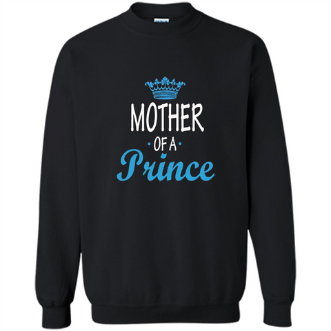 Mother Gift T-shirt Mother Of A Prince T-shirt Black / S Printed Crewneck Pullover Sweatshirt 8 oz - WackyTee