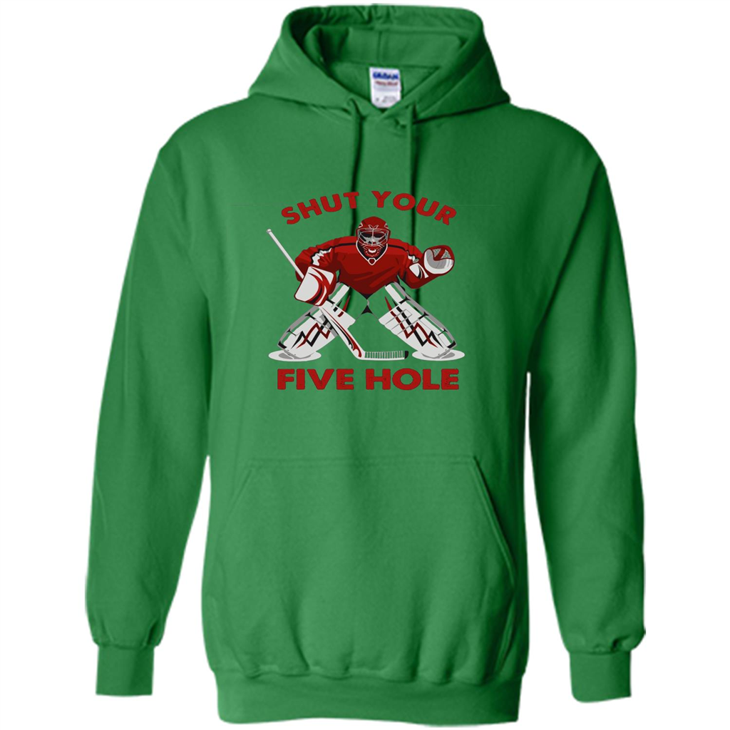 b88e00f6 Funny Ice Hockey T-shirt Shut Your Five Hole T-shirt Pullover Hoodie 8