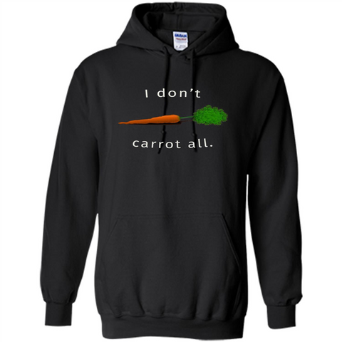 I Don't Carrot All T-Shirt Black / S Pullover Hoodie 8 oz - WackyTee