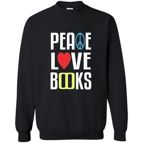 Book Reader T-shirt Peace Love Books Black / S Printed Crewneck Pullover Sweatshirt 8 oz - WackyTee