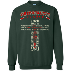 Phlebotomist T-shirt Phlebotomist's Prayer Lord May T-shirt Printed Crewneck Pullover Sweatshirt 8 oz - WackyTee